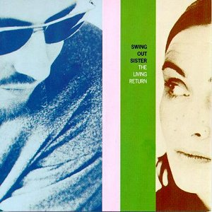 Swing Out Sister, The Living Return (1994)