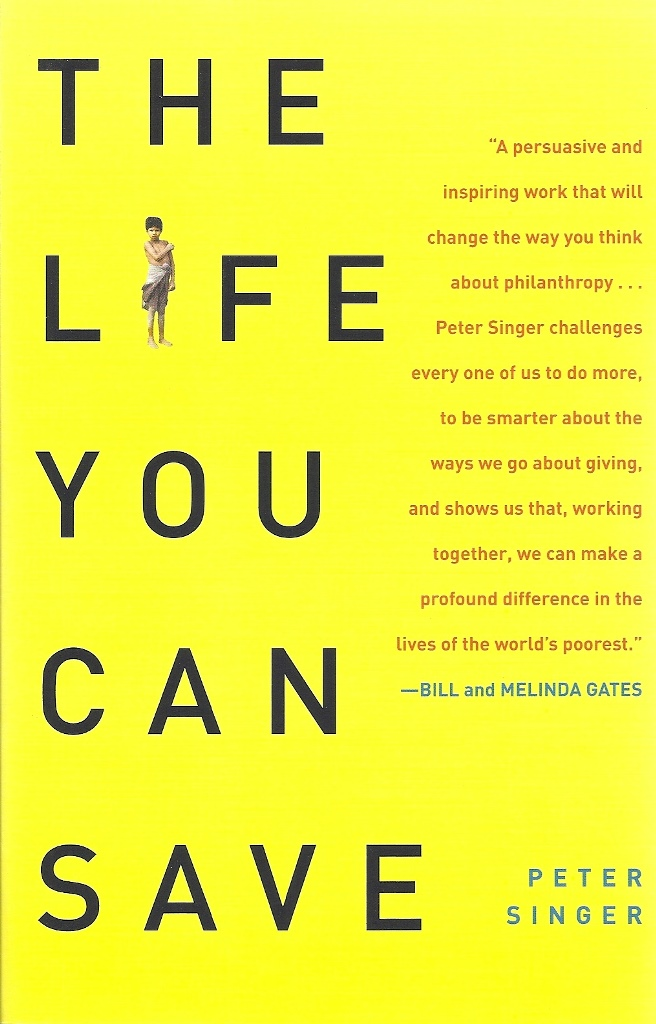 Peter Singer, The Life You Can Save, How to Do Your Part to End World Poverty (2010)