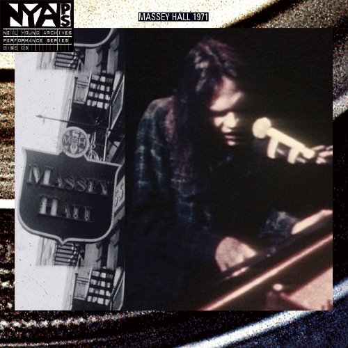 Neil Young, Live at Massey Hall 1971 (2007)