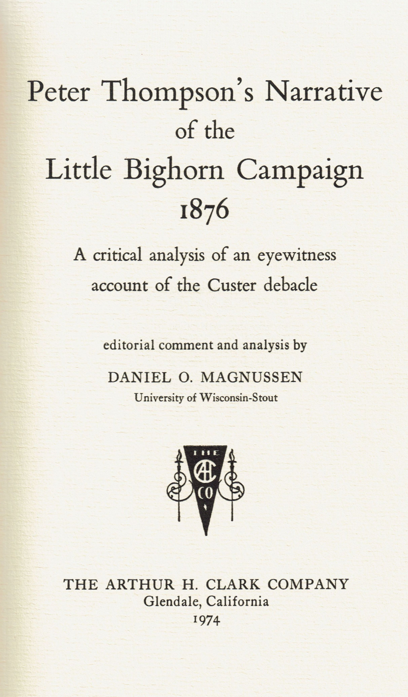 Magnussen  Peter Thompson's Narrative of the Little Bighorn Campaign 1876 (1974)