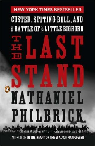 Nathaniel Philbrick, The Last Stand (2010)
