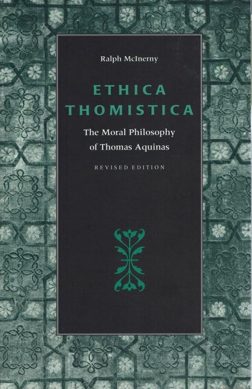 McInerny, Ethica Thomistica, rev. ed. (1997)