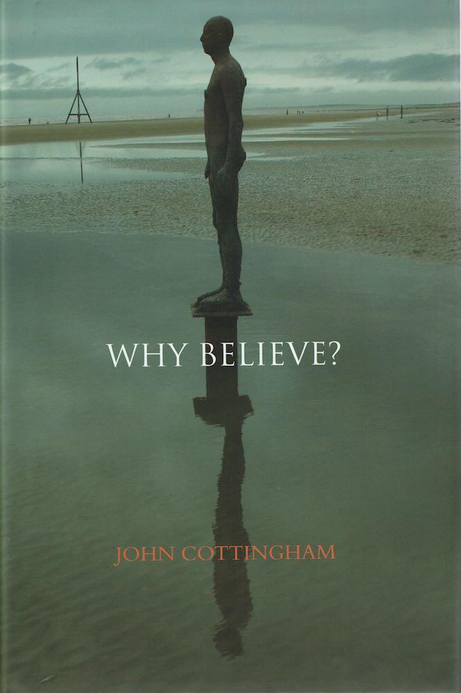 Cottingham  Why Believe? (2009)