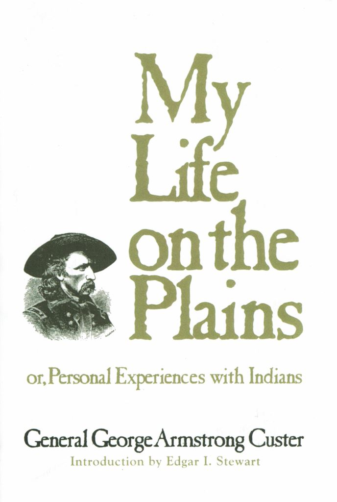 Custer, My Life on the Plains (1874, 1962)